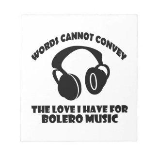 Bolero Music designs Notepad