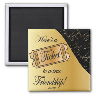 Boleto a la amistad verdadera imán cuadrado