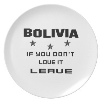 Bolivia If you don't love it, Leave Melamine Plate