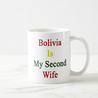 Bolivia Is My Second Wife Classic White Coffee Mug