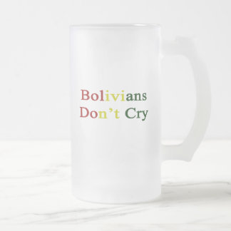 Bolivians Don't Cry 16 Oz Frosted Glass Beer Mug
