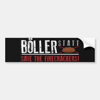 Böller instead of bread! bumper sticker