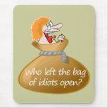 Bolso de los idiotas que insultan la cita, humor mouse pad