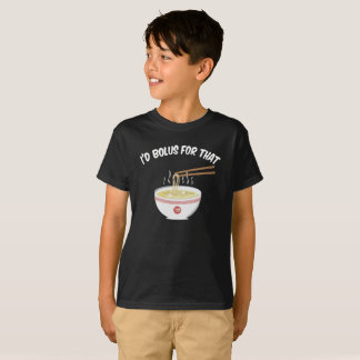 Bolus for That (Dark colors) T-Shirt