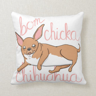Bom Chicka Chihuahua Funny Dog Pun Pillow