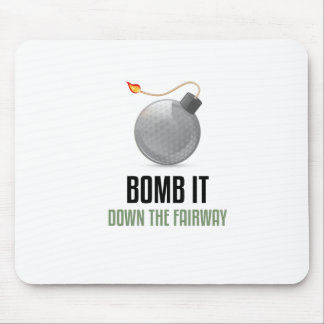 Bomb it Down the Fairway Mouse Pad