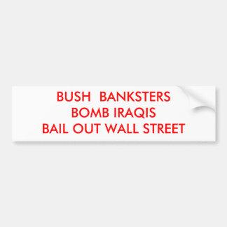 BOMBA IRAQISBAIL HACIA FUERA WALL STREET DE BUSH B ETIQUETA DE PARACHOQUE
