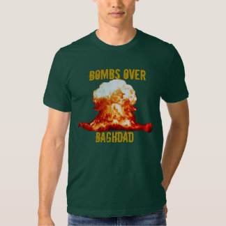 Bombs Over Baghdad Shirt
