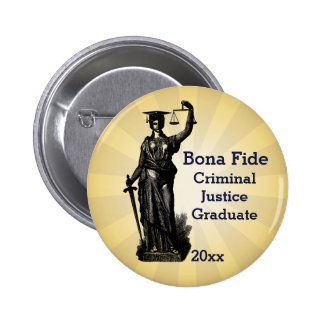 Bona Fide Lady Justice With Graduation Hat Pinback Button