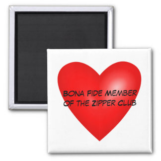 Bona Fide Member of the Zipper Club Magnet