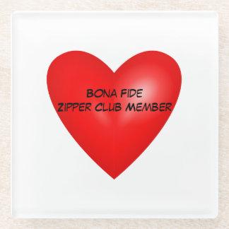 Bona Fide Zipper Club Member Glass Coaster