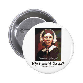 BonafideNurse_-_What_would_Flo_do Pin Redondo 5 Cm