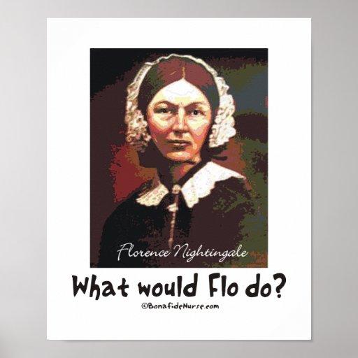 BonafideNurse_-_What_would_Flo_do Print