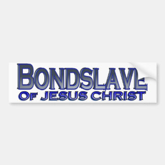 Bondslave of Jesus Christ Bumper Sticker