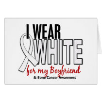 Bone Cancer I Wear White For My Boyfriend 10 Card
