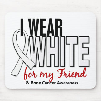 Bone Cancer I Wear White For My Friend 10 Mouse Pad