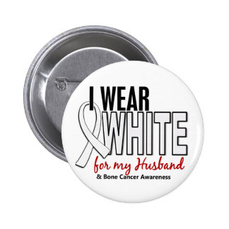 Bone Cancer I Wear White For My Husband 10 Pinback Button