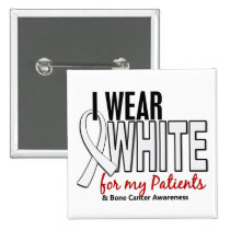 Bone Cancer I Wear White For My Patients 10 Button