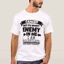 Bone Cancer Met Its Worst Enemy in Me T-Shirt