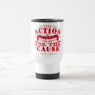 Bone Cancer Take Action Fight For The Cause 15 Oz Stainless Steel Travel Mug