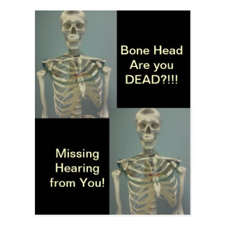 Bone Head...Are you Dead?! Missing you CARD