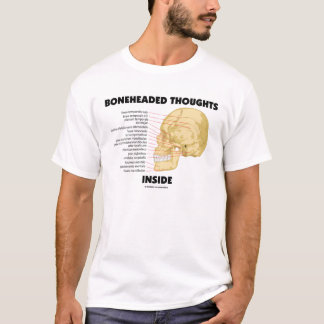 Bone Headed Thoughts Inside T-Shirt