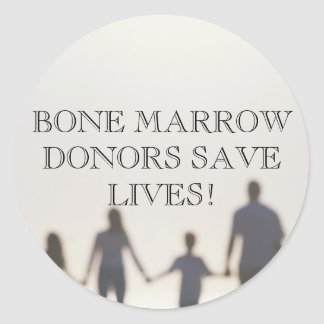 BONE MARROW DONORS SAVE LIVES! CLASSIC ROUND STICKER