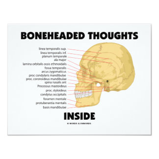 "Boneheaded Thoughts Inside (Anatomy Humor) 4.25"" X 5.5"" Invitation Card"
