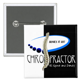 BONES R US CHIROPRACTOR -ALL SPINE AND DANDY BUTTON