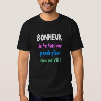 BONHEUR Je te fais une grande place dans ma VIE ! Shirt