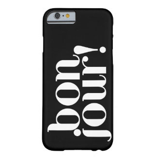 """""""Bonjour"""" in Black and White Barely There iPhone 6 Case"""