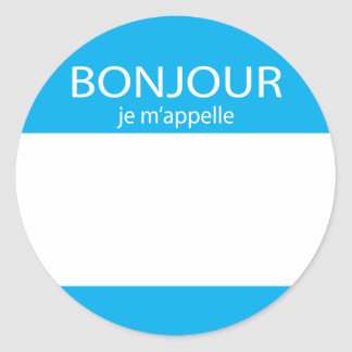 Bonjour je m appelle French hello tag Round Sticker