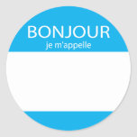 Bonjour je m'appelle French hello tag Classic Round Sticker