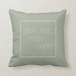 Bonjour lunes Chéri - hola querido - francés Cojín Decorativo
