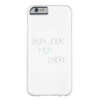 Bonjour Mon Cheri Barely There iPhone 6 Case