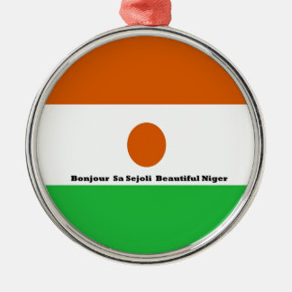 Bonjour  sa sejoli  Beautiful Niger.jpg Metal Ornament