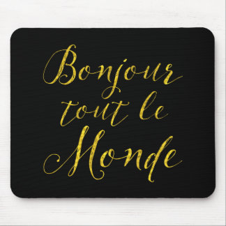Bonjour Tout Le Monde - Hello Everybody! Mouse Pad