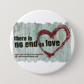 """Bono Birthday Button """"there is no end to love"""""""