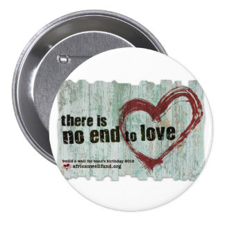 "Bono Birthday Button ""there is no end to love"""