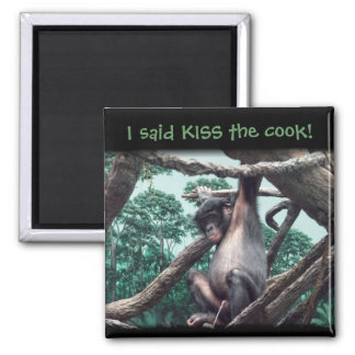 Bonobos just don't listen ~ kiss the cook magnet