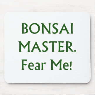 Bonsai master Fear Me Green Text Mouse Pad