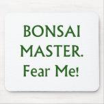 Bonsai master Fear Me Green Text Mousepad