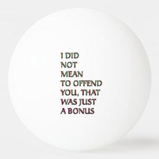 Bonus funny text Ping-Pong ball
