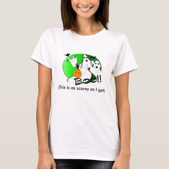 BOO!!, (This is as scarey as I get) T-Shirt