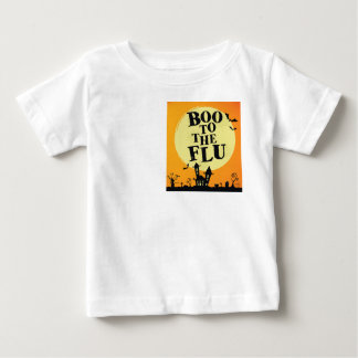 Boo to the flu baby T-Shirt