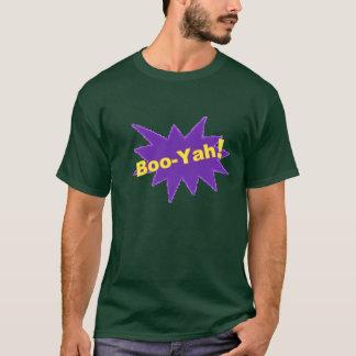 Boo-yah! T-shirt