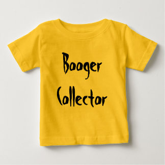 Booger Collector Baby T-Shirt