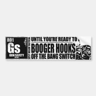 Booger Hooks Off the Bang Switch - Gun Safety Car Bumper Sticker