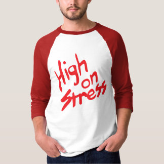 Booger's High on Stress Shirt