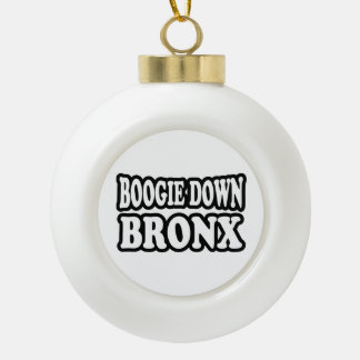 Boogie Down Bronx, NYC Ceramic Ball Christmas Ornament